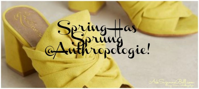 Transition to Spring with Anthropologie- Fresh Cuts and New Arrivals.