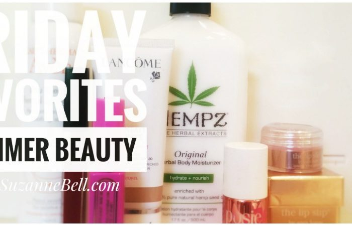 Friday Favorites – Must Have Summer Beauty Essentials