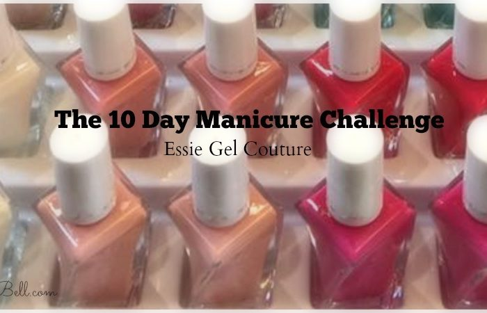 Can a Regular Manicure Last 10 Days? The Essie Gel Couture Challenge