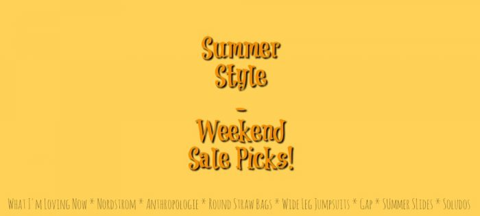 Summer Style: Weekend Sale Picks