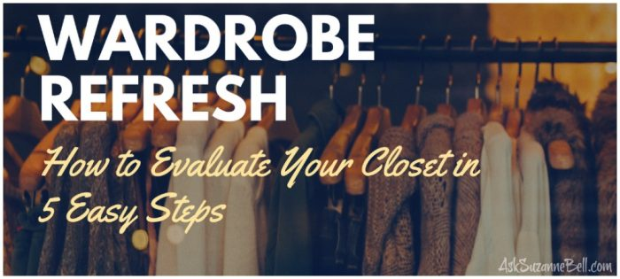 Wardrobe Refresh: How To Evaluate Your Closet in 5 Easy Steps