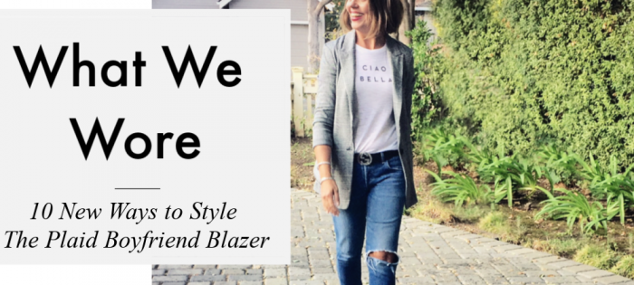 What We Wore – 5 Bloggers, 10 Ways To Style The Plaid Boyfriend Blazer