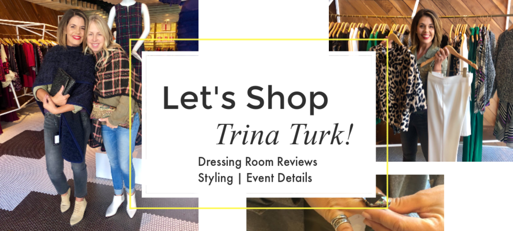 Trina Turk Fall/Holiday Preview, Dressing Room Reviews + A Styling Event Invitation