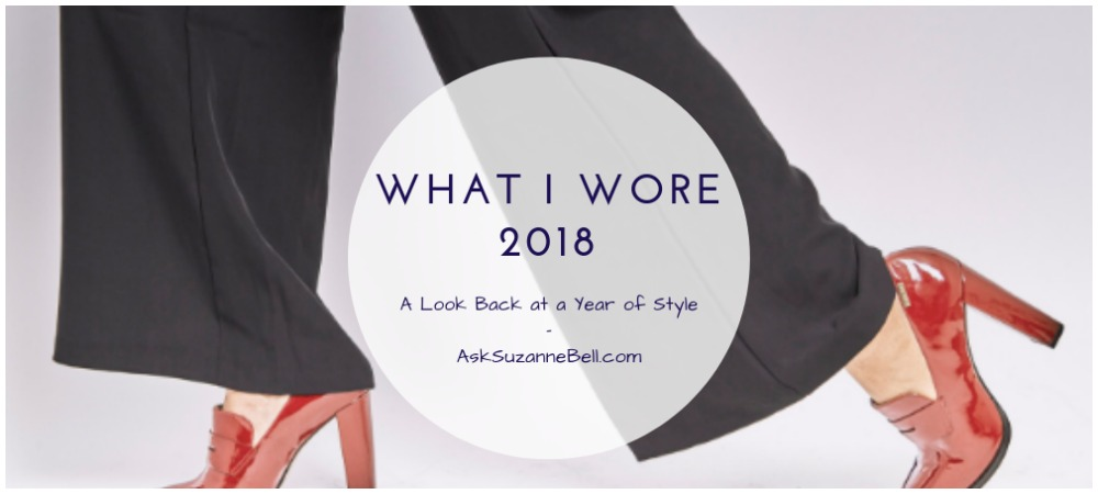 What I Wore 2018 – Outfit Ideas, Styling Tips for Women Over 40