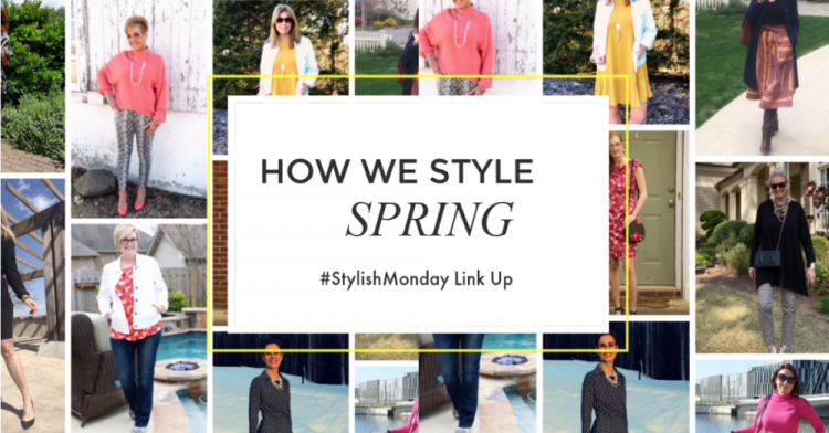 How We Style Spring | Stylish Monday Link Up