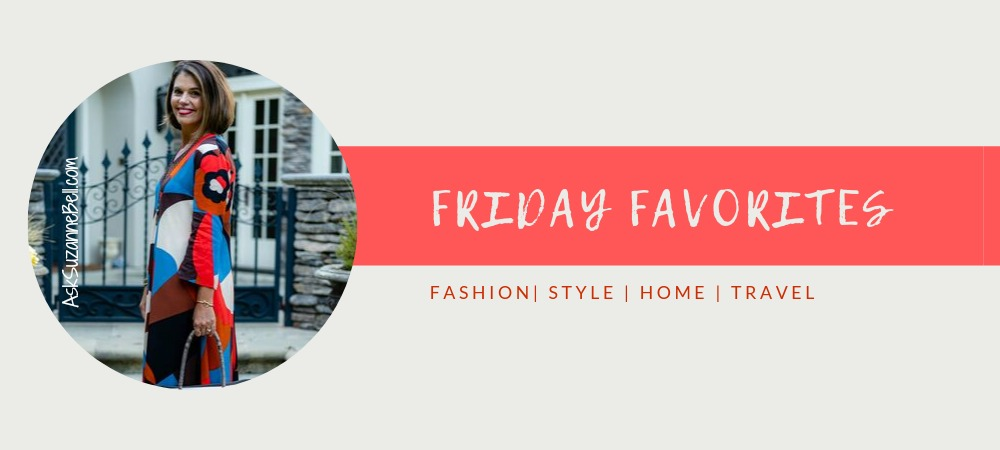 Friday Favorites | Style, Home, Travel