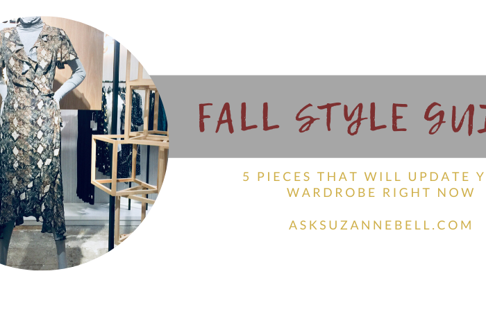 Fall Style Guide | 5 Pieces That Will Update Your Wardrobe Right Now