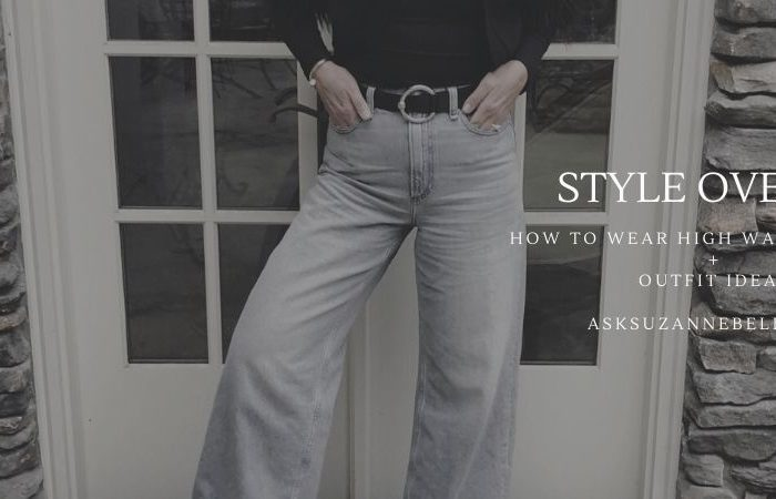 Style Over 40 | How to Wear High Waisted Jeans + Outfit Ideas
