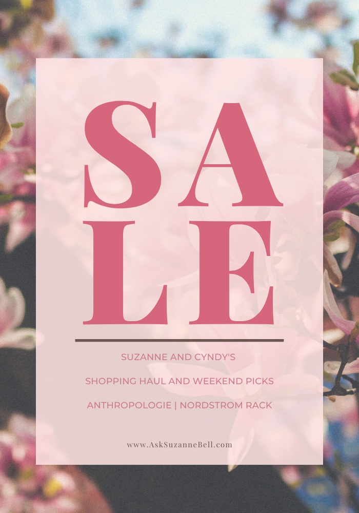 Suzanne and Cyndy's Weekend Sale Picks: Nordstrom Rack and Anthropologie